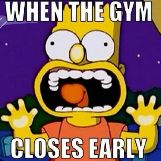 Gym Closes Early