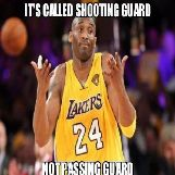 Its Called Shooting Guard, Not Passing Guard